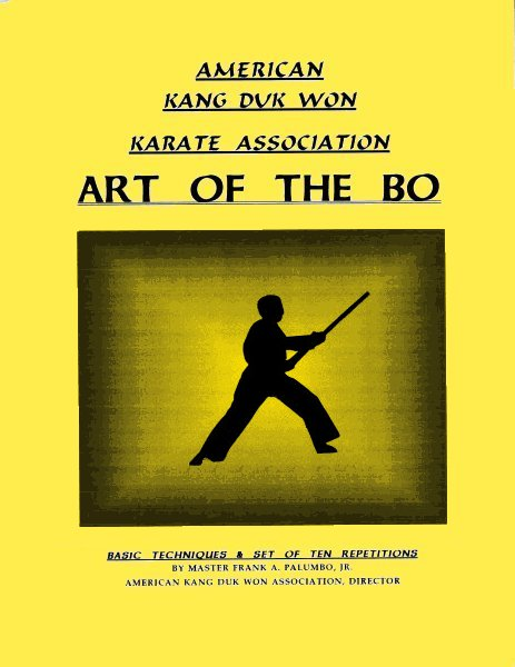 Art of the Bo: Basic Techniques by Master Frank A. Palumbo